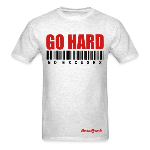 Go Hard No Excuses - Men's - Men's T-Shirt