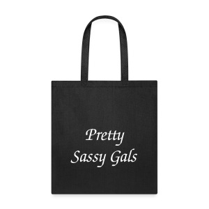 Pretty Sassy Gals Tote Bag - Tote Bag