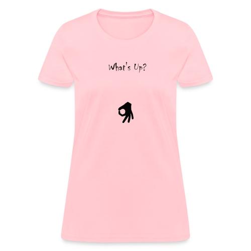 What's Up Asshole?  - Women's T-Shirt