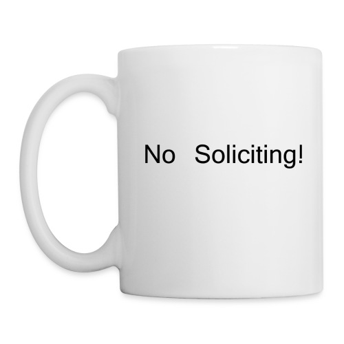No Soliciting! - Coffee/Tea Mug