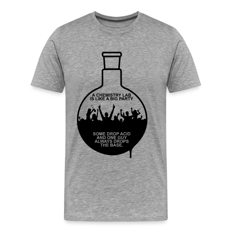 A chemistry lab is like a big party t shirt spreadshirt for Design lab create your own shirt