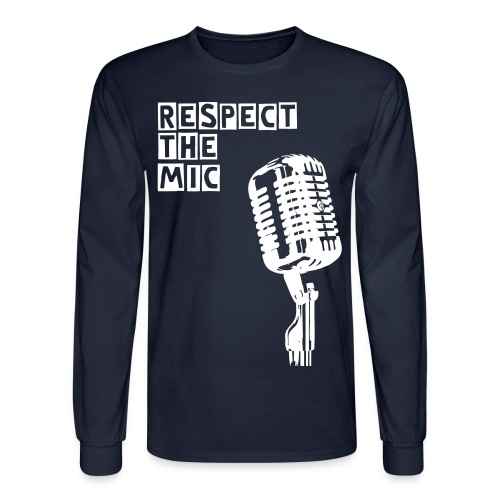 Respect the Mic T-shirt - Men's Long Sleeve T-Shirt