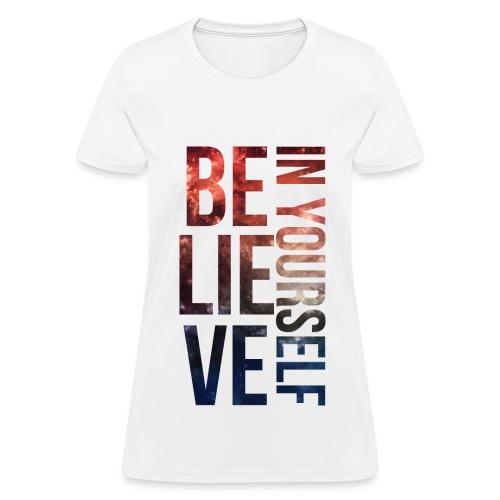 Believe In Yourself Women's T-Shirt - Women's T-Shirt