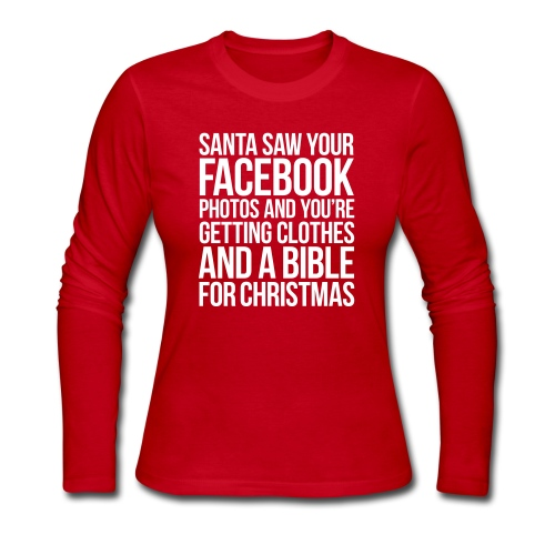 SANTA SAW YOUR FACEBOOK PHOTOS - Women's Long Sleeve Jersey T-Shirt