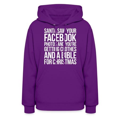 SANTA SAW YOUR FACEBOOK PHOTOS - Women's Hoodie