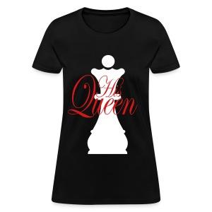 His Queen  - Women's T-Shirt