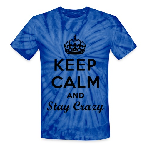 Keep Calm & Stay Crazy Blue Tie-Dye T-Shirt (Unisex) - Unisex Tie Dye T-Shirt