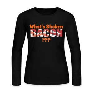 What's Shaken Bacon - Woman's Long Sleeve Jersey T-Shirt - Women's Long Sleeve Jersey T-Shirt