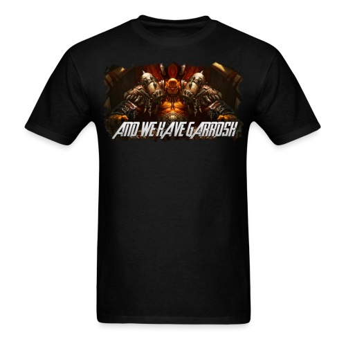And we have Garrosh! - Men's T-Shirt