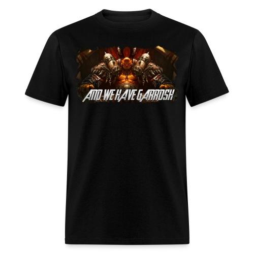 And we have Garrosh! - Men's T-Shirt