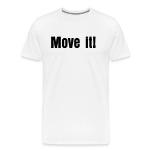 Move it, Thank you  - Men's Premium T-Shirt