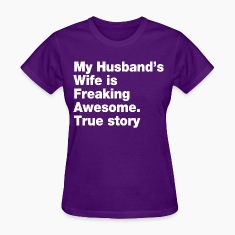 my_husbands_wife_is_freaking_awesome Women's T-Shirts