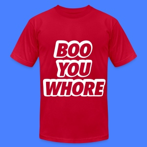 Boo You Whore T-Shirts - Men's T-Shirt by American Apparel