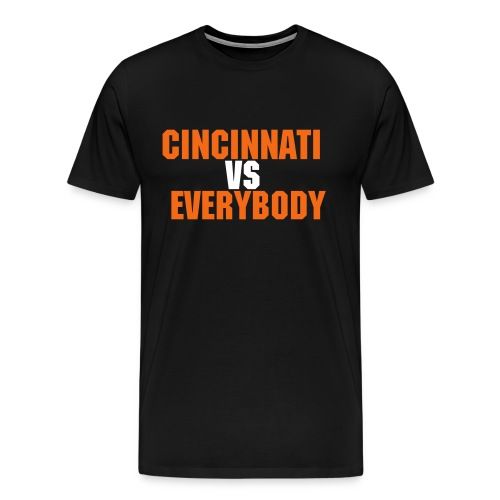 Cincinnati VS Everybody - Men's Premium T-Shirt