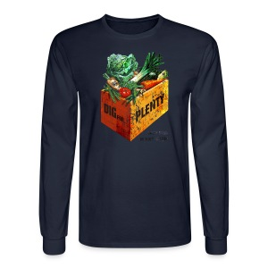 Dig for Plenty Men's Long Sleeve - Men's Long Sleeve T-Shirt