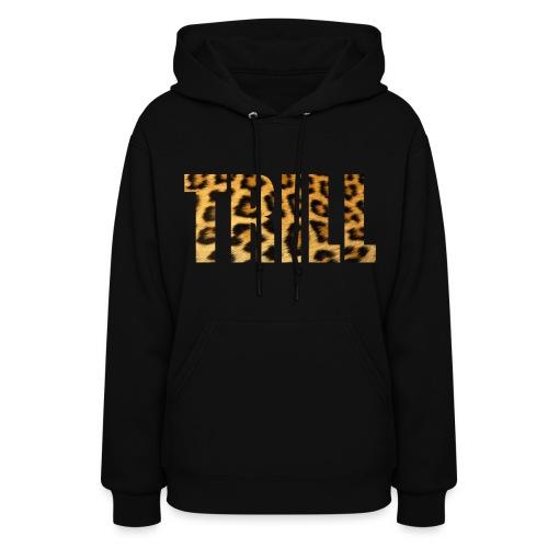 Trill - Women's Hoodie