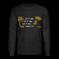 Long Sleeve Shirts ~ Men's Long Sleeve T-Shirt ~ Let It Snow