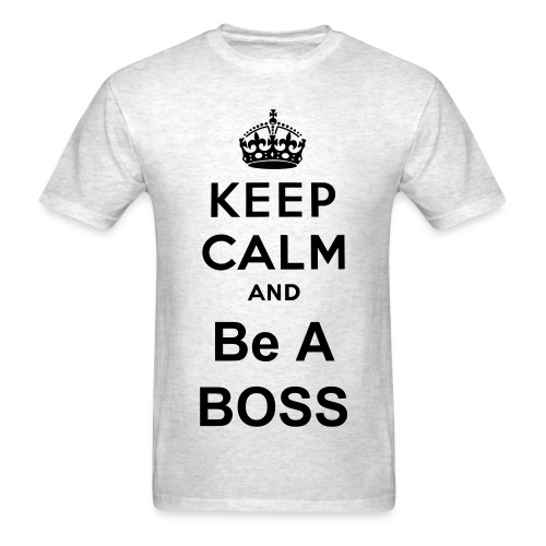 Be A Boss Shirt - Men's T-Shirt