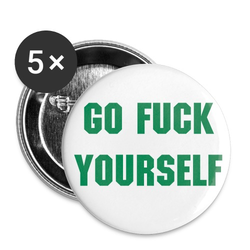 Go F*ck Yourself Buttons - Large Buttons