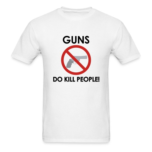 Anti-gun - GUNS DO KILL PEOPLE T-Shirt - Men's T-Shirt