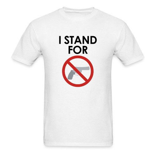 I STAND FOR anti-gun T-Shirt - Men's T-Shirt