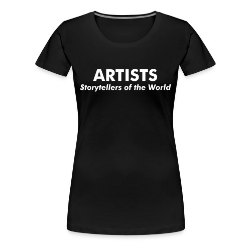 Artists: Storytellers of the World (Women's) - Women's Premium T-Shirt