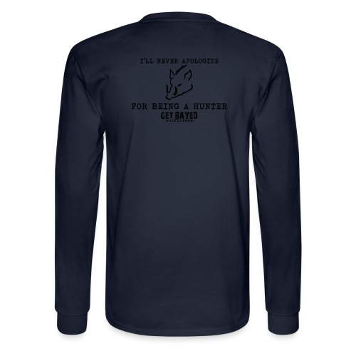 Never apologize for being a hunter! - Men's Long Sleeve T-Shirt