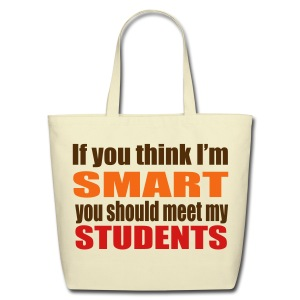 If you think I'm smart you should meet my students tote - Eco-Friendly Cotton Tote