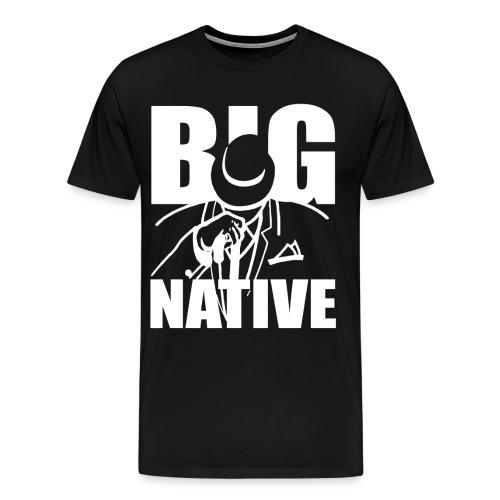 big native 2xl - Men's Premium T-Shirt
