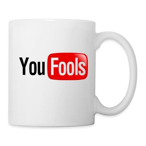 You Fools - Coffee/Tea Mug