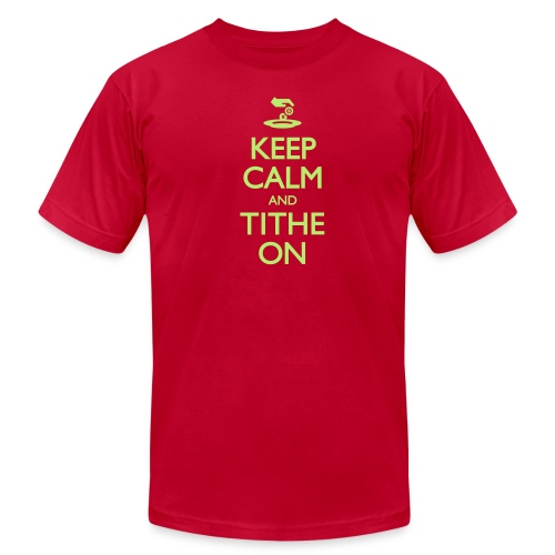 Keep Calm and Tithe On - Men's - Men's Fine Jersey T-Shirt