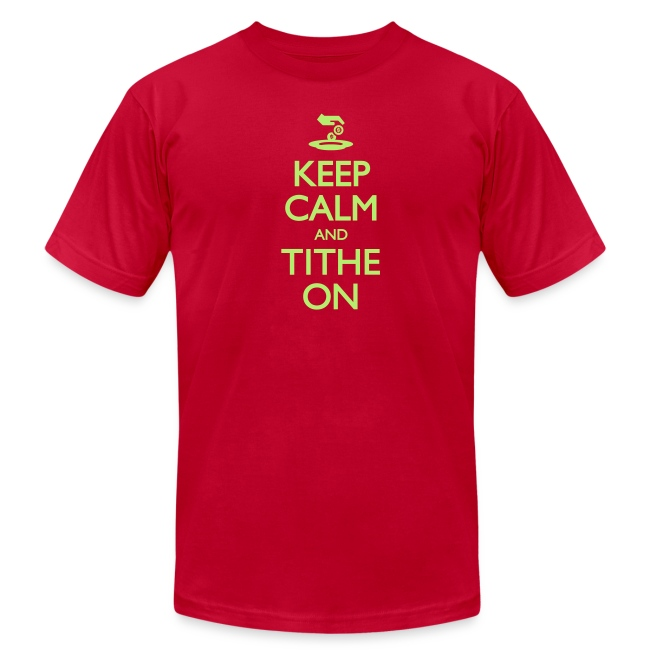 Keep Calm and Tithe On - Men's