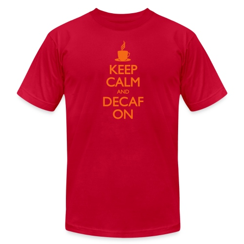Keep Calm and Decaf On - Men's - Men's T-Shirt by American Apparel