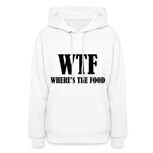 WTF Wheres the Food Hoodie - Women's Hoodie