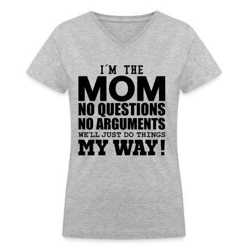Mom's Rule - Women's V-Neck T-Shirt