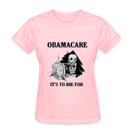 T-Shirts ~ Women's T-Shirt ~ Obamacare Girls T Shirt