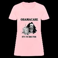 Women's T-Shirts ~ Women's T-Shirt ~ Obamacare Girls T Shirt