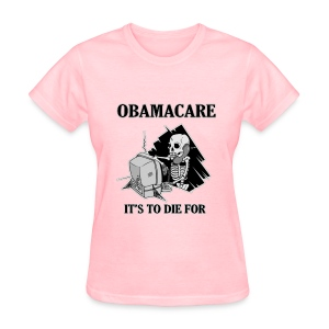 Obamacare Girls T Shirt - Women's T-Shirt
