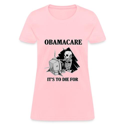 Obamacare Girls T Shirt - Women's T-Shirt