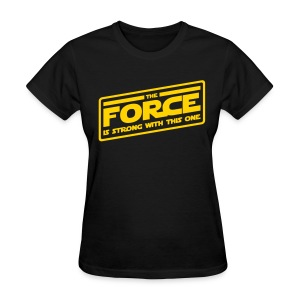 The Force (Women's Tee) - Women's T-Shirt