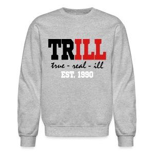 *** NEW*** TRILL EST 1990 - Crewneck Sweatshirt