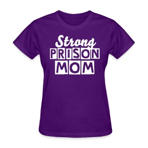 Strong Prison Mom - Women's T-Shirt