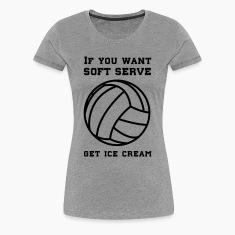 If you want soft serve get ice cream Women's T-Shirts
