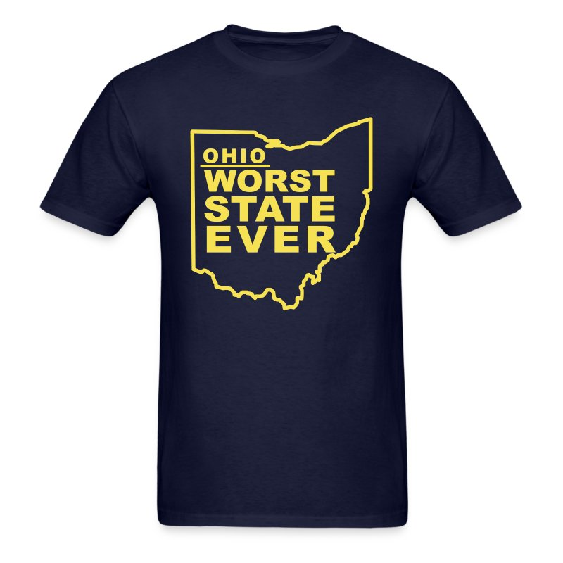 Ohio worst state ever t shirt spreadshirt for Ohio state t shirts