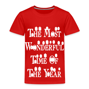 The most wonderful time of the year - Toddler Premium T-Shirt