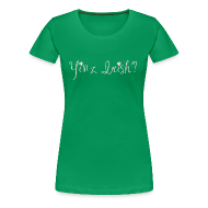 T-Shirts ~ Women's Premium T-Shirt ~ Women's Yinz Irish? Premium T - Pink Text