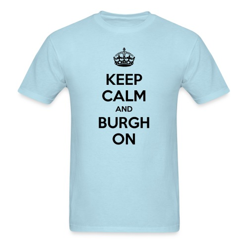 Keep Calm and Burgh On Men's T - Men's T-Shirt
