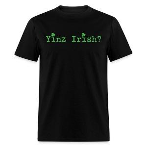 Men's Yinz Irish? Standard T - Green Text - Men's T-Shirt