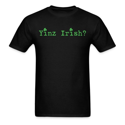 Men's Yinz Irish? Standard T - Green Text - Men's T-Shirt