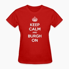 Keep Calm and Burgh On - White Text Women's T-Shirts